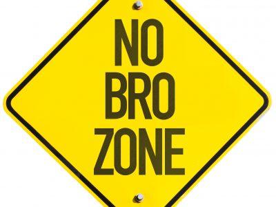 NO BRO ZONE