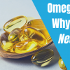Omega 3 Why You Need It